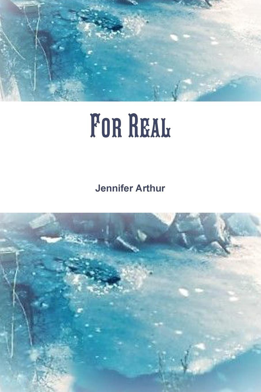 лучшая цена Jennifer Arthur For Real