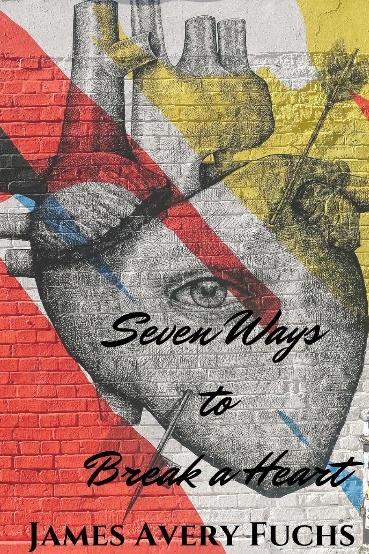 James Avery Fuchs Seven Ways to Break a Heart одежда больших размеров fall in love with sugar 6005 2014 mm