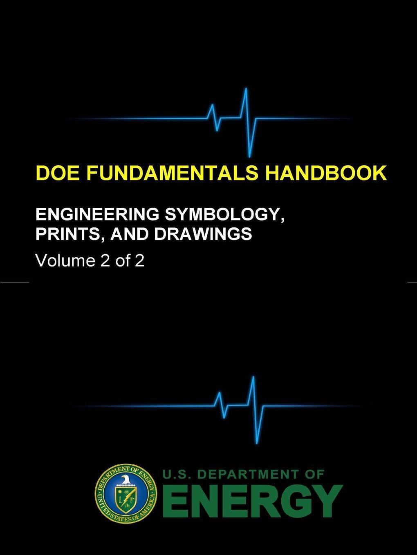 U.S. Department of Energy DOE Fundamentals Handbook - Engineering Symbology, Prints, and Drawings (Volume 2 of 2) xincheng zhang lte optimization engineering handbook