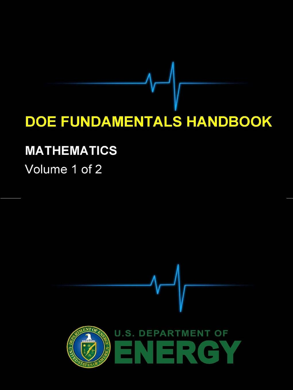 U.S. Department of Energy DOE Fundamentals Handbook - Mathematics (Volume 1 of 2) s promislow david fundamentals of actuarial mathematics