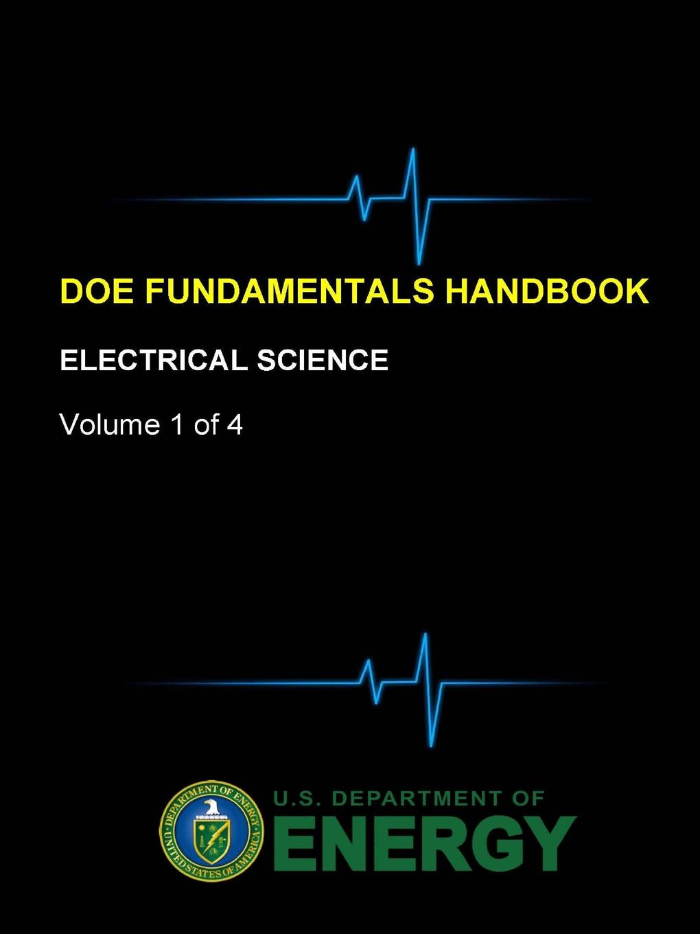 U.S. Department of Energy DOE Fundamentals Handbook - Electrical Science (Volume 1 of 4) arnulf oppelt imaging systems for medical diagnostics fundamentals technical solutions and applications for systems applying ionizing radiation nuclear magnetic resonance and ultrasound