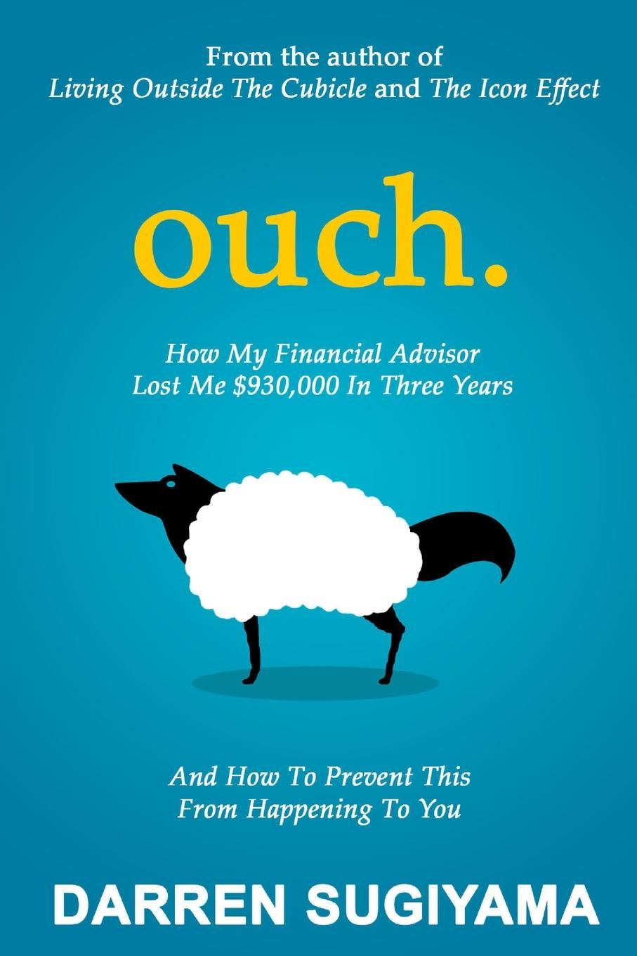 """OUCH - How My Financial Advisor Lost Me .930,000 In Three Years Darren Sugiyama has branded his firm as the""""Anti-Financial..."""