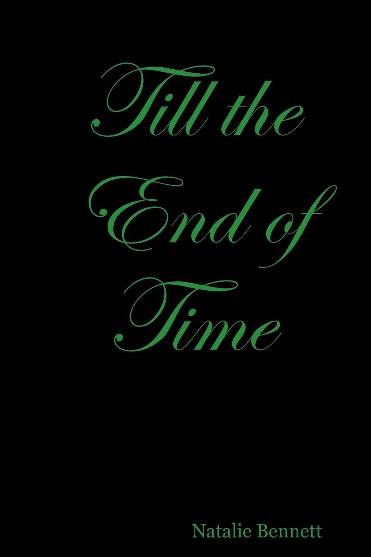 Natalie Bennett Till the End of Time