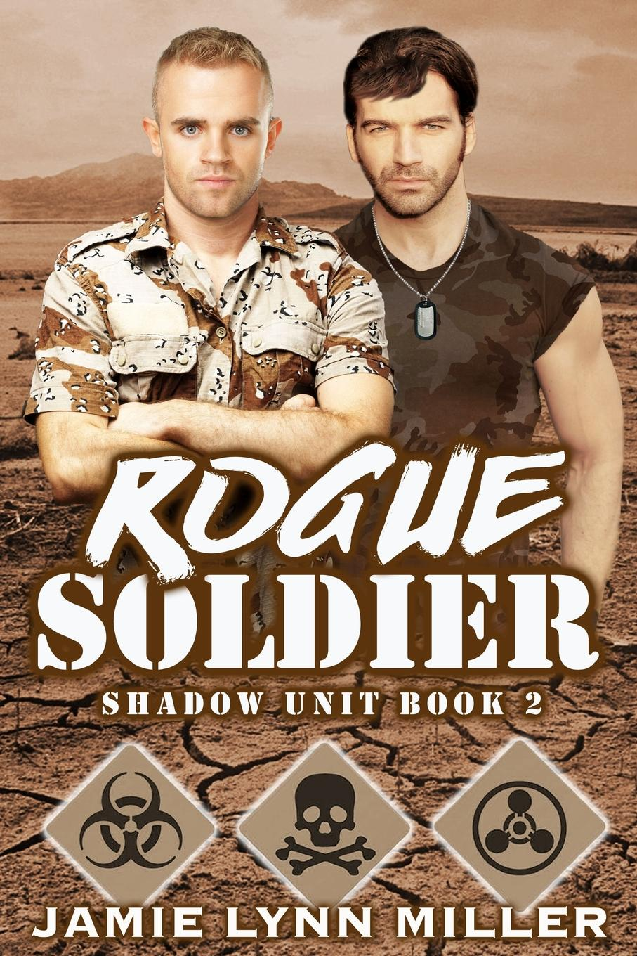 Jamie Lynn Miller Rogue Soldier - Shadow Unit Book 2