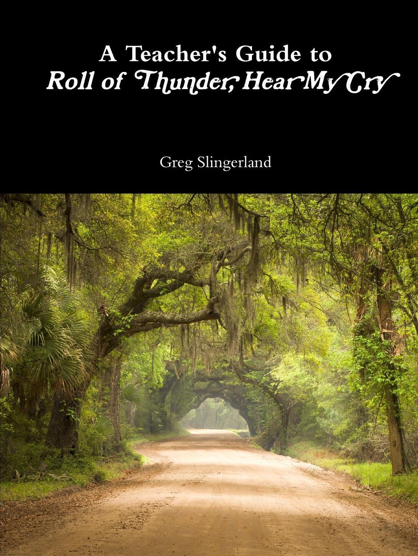 Greg Slingerland A Teacher.s Guide to Roll of Thunder, Hear My Cry barnard s a quiet kind of thunder