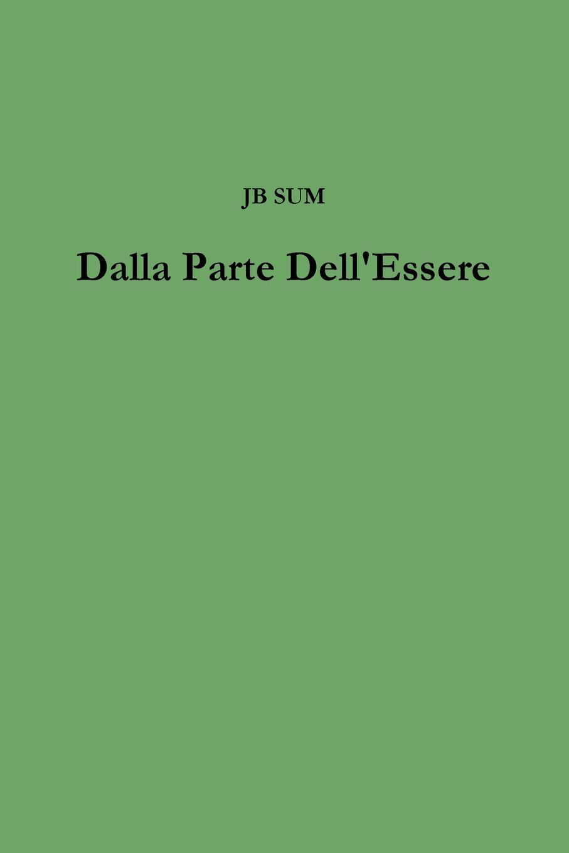 цена JB SUM Dalla Parte Dell.Essere онлайн в 2017 году
