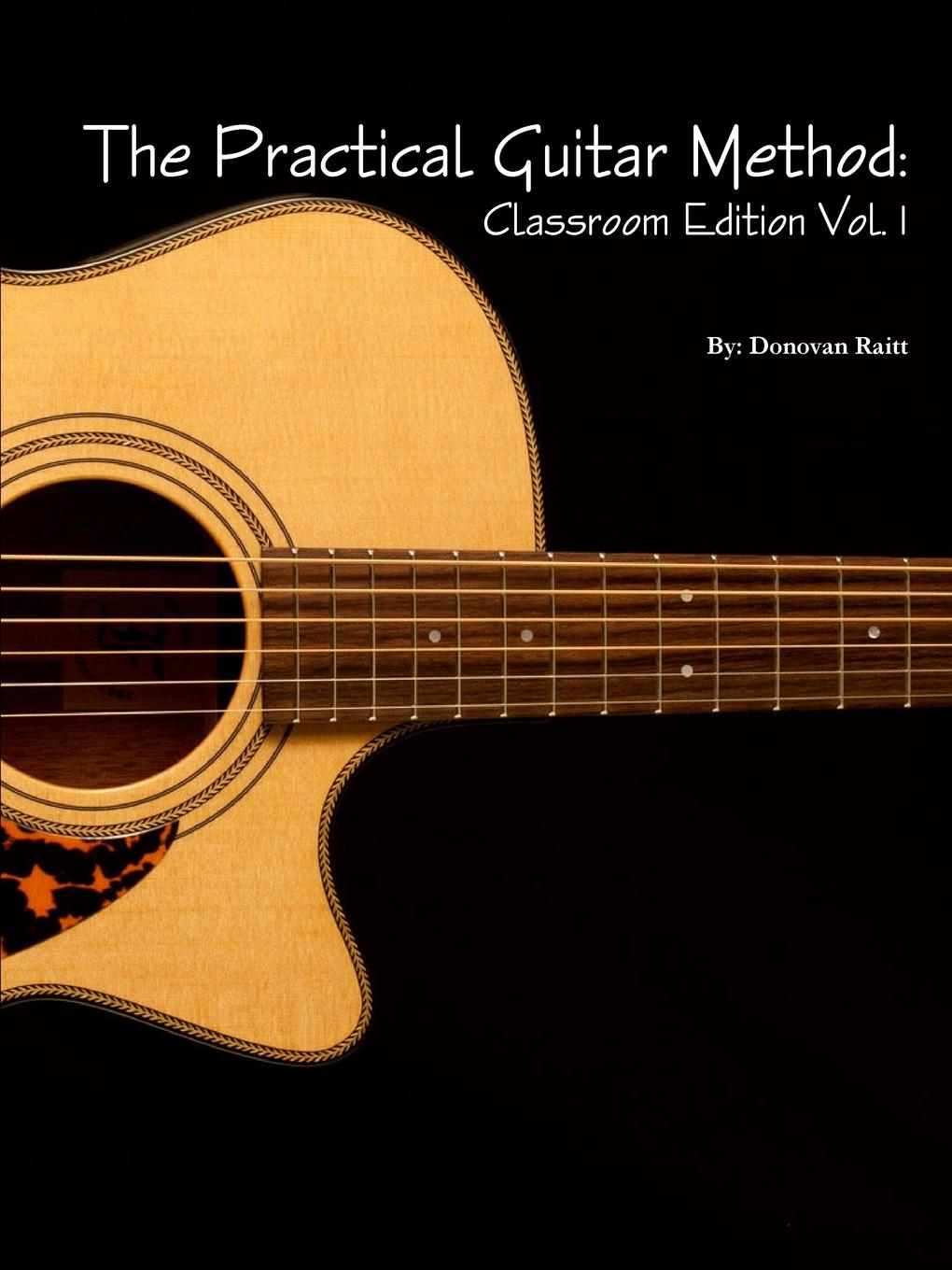 Donovan Raitt The Practical Guitar Method. Classroom Edition Vol.1 hot sale telecast electric guitar new style vintage sunburst color real pics tl guitar high quality free shipping in stock