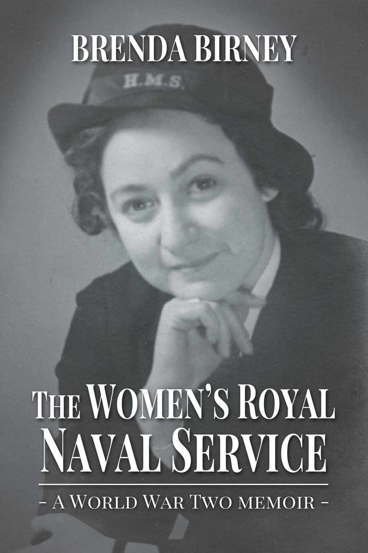 Brenda Birney The Womens Royal Naval Service. a World War Two Memoir brenda novak shooting the moon