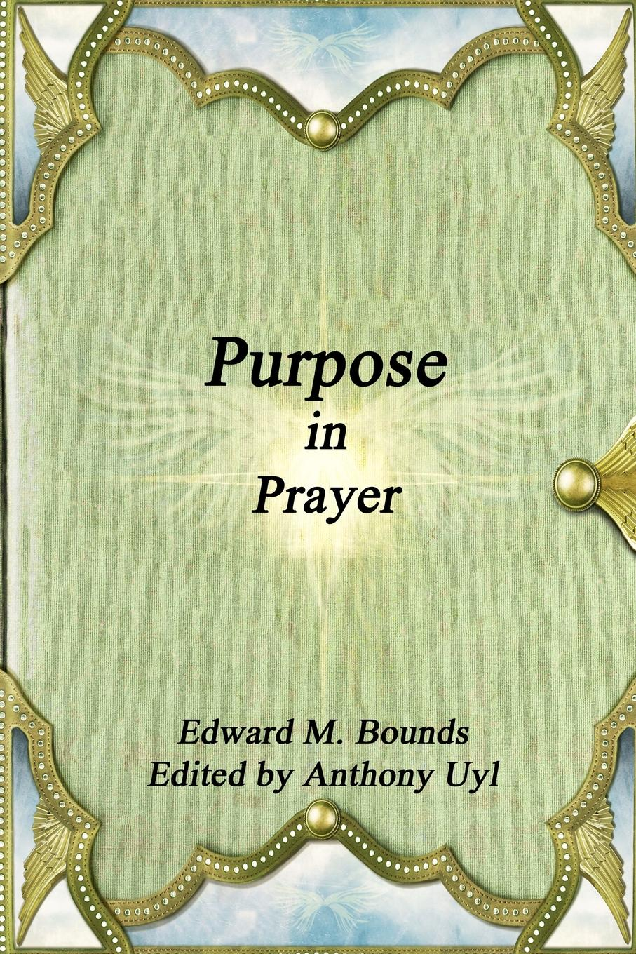 Edward M. Bounds Purpose in Prayer robin talley what we left behind