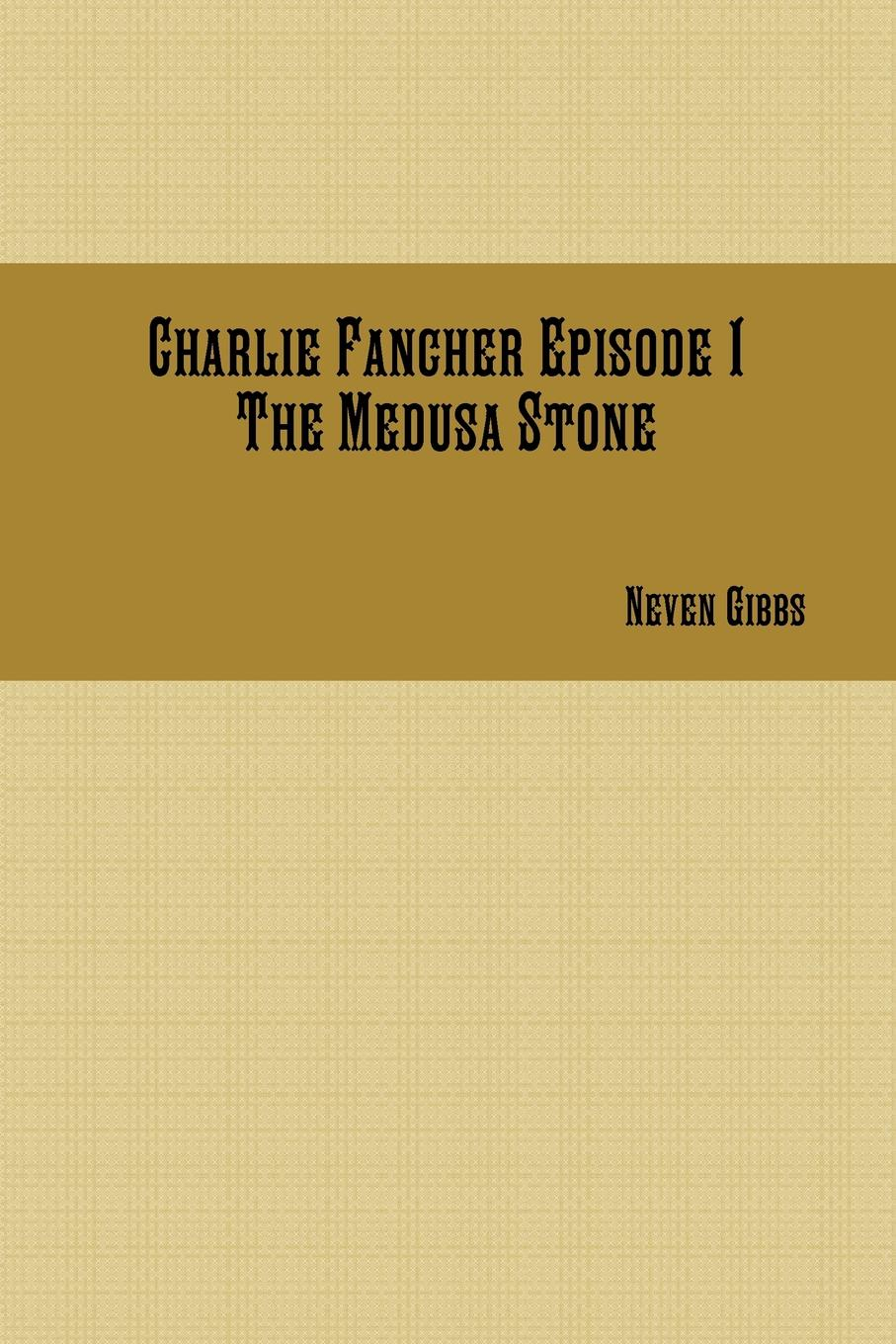 Neven Gibbs Charlie Fancher Episode 1 The Medusa Stone charlie small the mummy s tomb