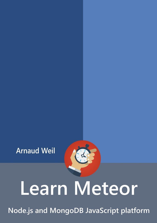 Arnaud Weil Learn Meteor - Node.js and MongoDB JavaScript platform loretta nyhan i ll be seeing you