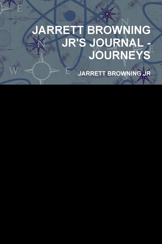 JARRETT BROWNING JR JARRETT BROWNING JR.S JOURNAL - JOURNEYS miranda jarrett seduction of an english beauty