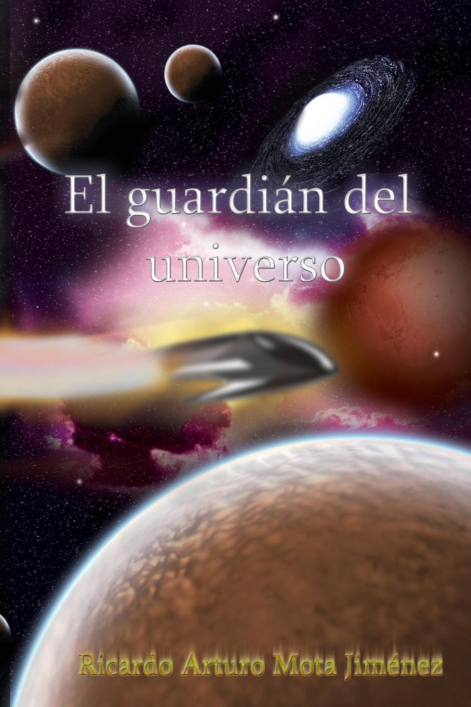 цены на Ricardo Arturo Mota Jiménez El Guardian del Universo  в интернет-магазинах