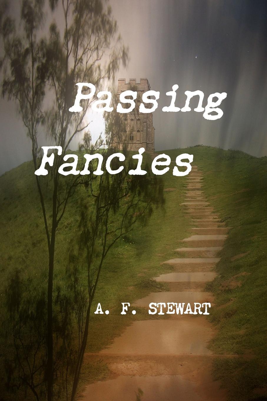 A. F. Stewart Passing Fancies skinny weeks and weekend feasts