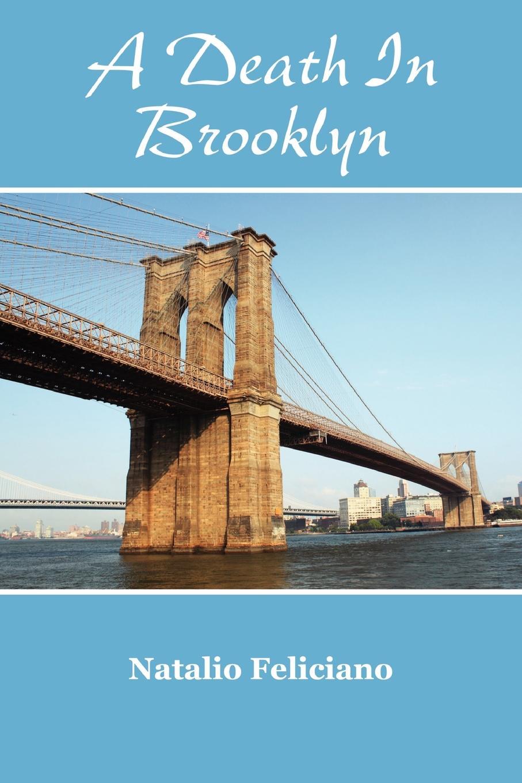 Natalio Feliciano Death in Brooklyn цена в Москве и Питере