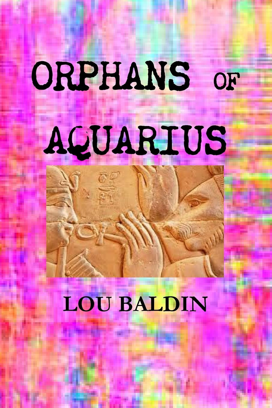 Lou Baldin ORPHANS OF AQUARIUS conway william martin the crowd in peace and war