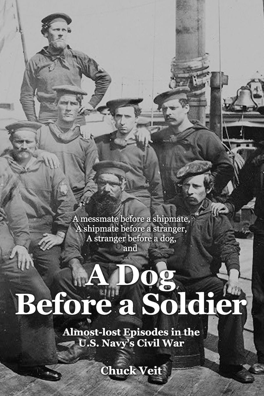 Chuck Veit A Dog Before a Soldier the cold war a new oral history