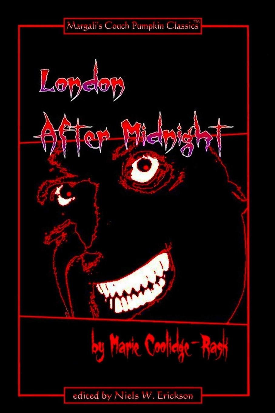 N.W. Erickson, Marie Coolidge-Rask London After Midnight - Paperback Ed. walking after midnight