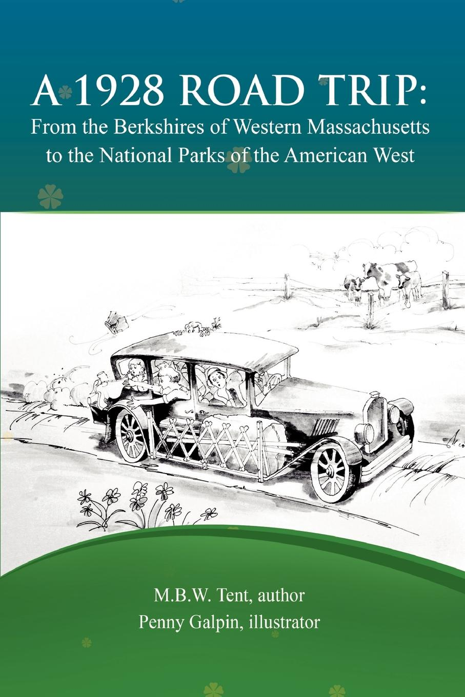 M.B.W Tent A 1928 Road Trip from the Berkshires of Western Massachusetts to the National Parks of the West цена и фото