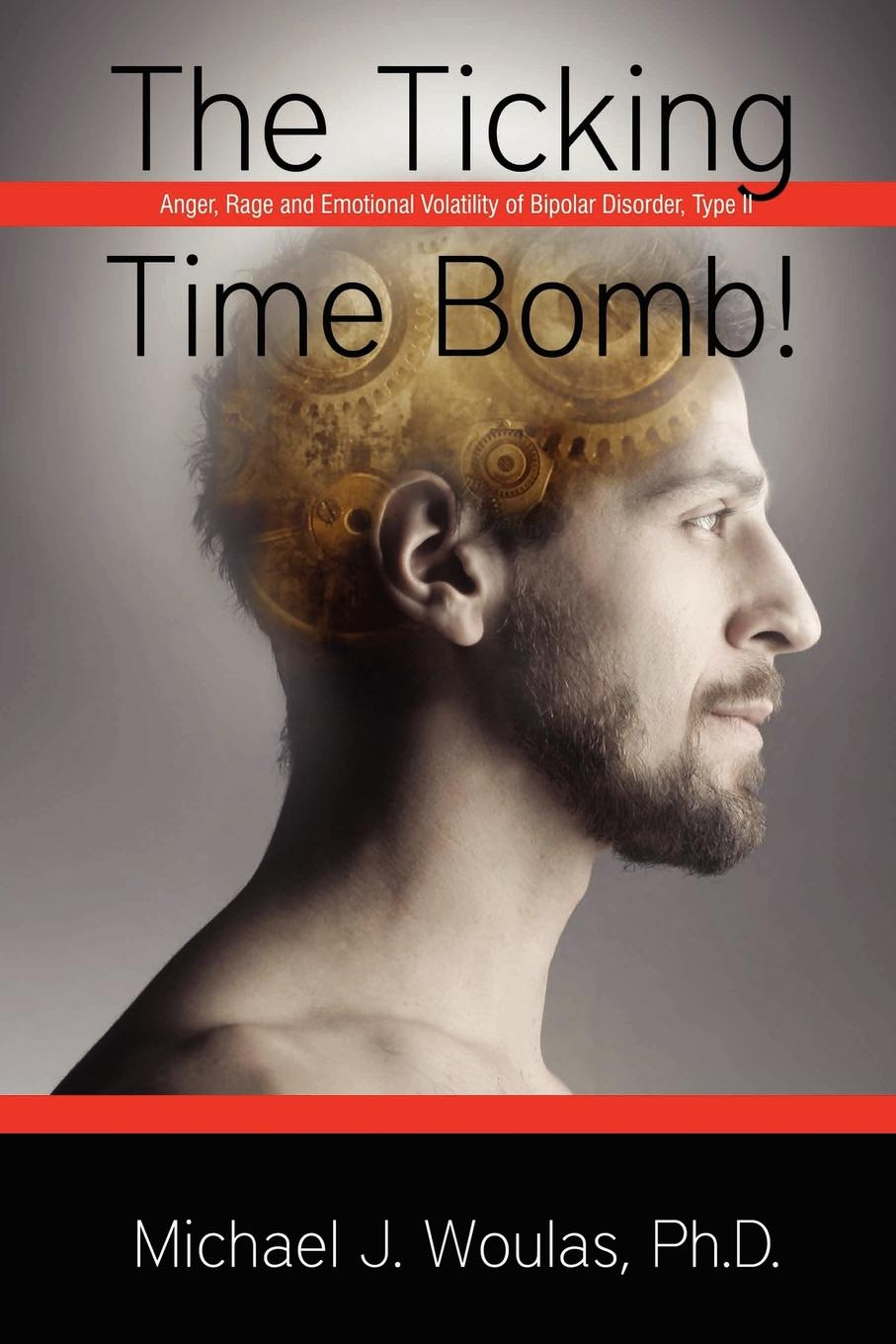 Ph. D. Michael J. Woulas The Ticking Time Bomb felix j palma the map of time and the turn of the screw