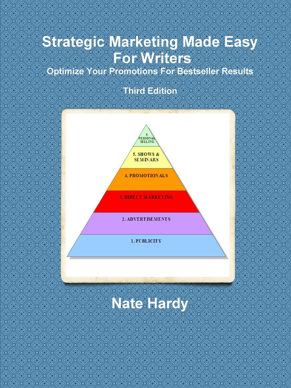 Strategic Marketing Made Easy For Writers. Optimize Your Promotions For Bestseller Results, Third Edition The popular online course is now a book! Easily identify your...