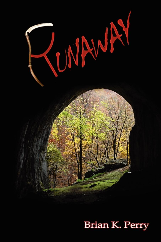 Brian K. Perry Runaway the runaway wok