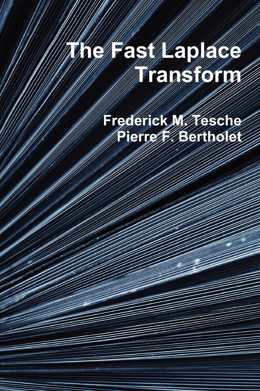 Frederick M. Tesche The Fast Laplace Transform amy lyman the trustworthy leader leveraging the power of trust to transform your organization