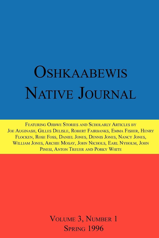 Anton Treuer, John Nichols, Emma Fisher Oshkaabewis Native Journal (Vol. 3, No. 1) ghana departm university of cape coast journal of integrative humanism vol 5 no 1
