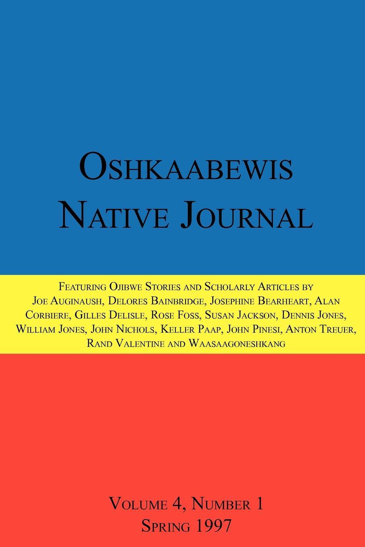 Anton Treuer, John Nichols, Dennis Jones Oshkaabewis Native Journal (Vol. 4, No. 1) ghana departm university of cape coast journal of integrative humanism vol 5 no 1