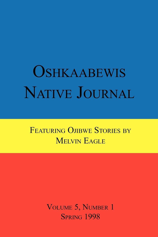 Anton Treuer, Melvin Eagle Oshkaabewis Native Journal (Vol. 5, No. 1) ghana departm university of cape coast journal of integrative humanism vol 5 no 1