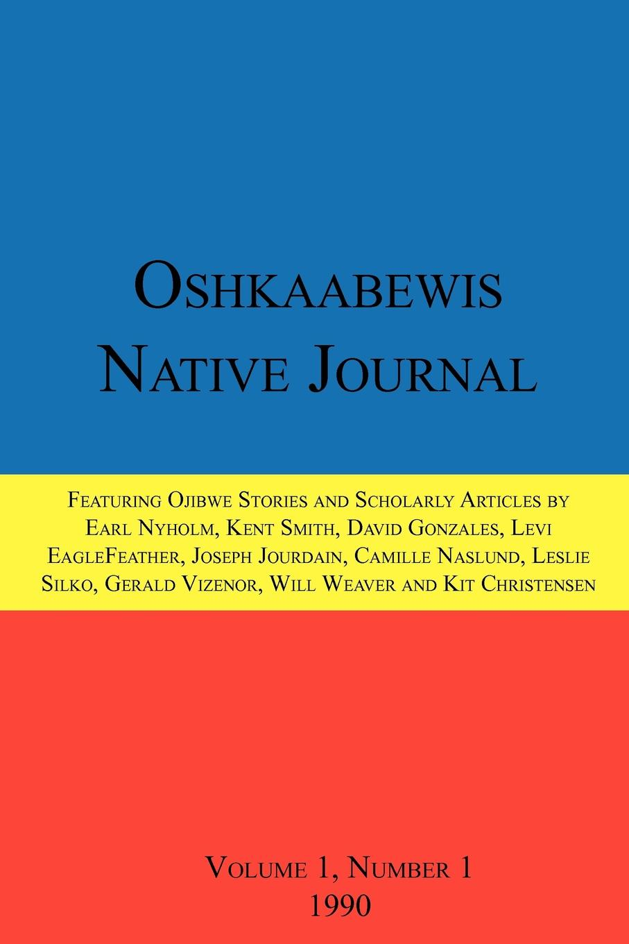 Anton Treuer, Earl (Otchingwanigan) Nyholm, David Gonzales Oshkaabewis Native Journal (Vol. 1, No. 1) alejandro gonzales the collection