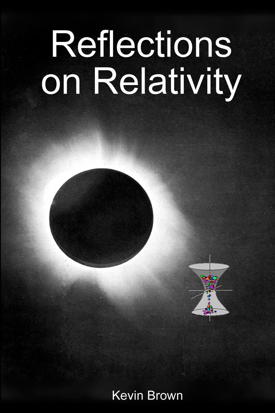 Kevin Brown Reflections on Relativity albert einstein the principle of relativity