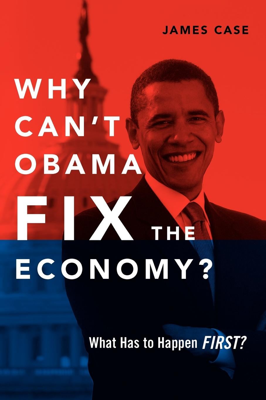 Why Can.t Obama Fix the Economy.. What Has to Happen First. The American economy is in deep trouble ... Time, patience, luck...