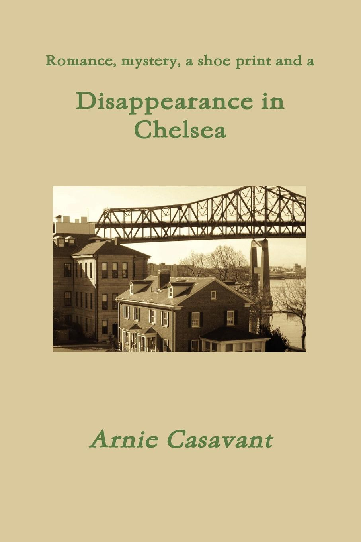 Arnie Casavant Disappearance in Chelsea vivienne wallington the last time i saw venice