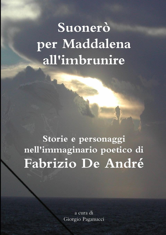 Giorgio Paganucci Suonero per Maddalena all.imbrunire federico odorici storie bresciane dai primi tempi sino all eta nostra vol 2 classic reprint