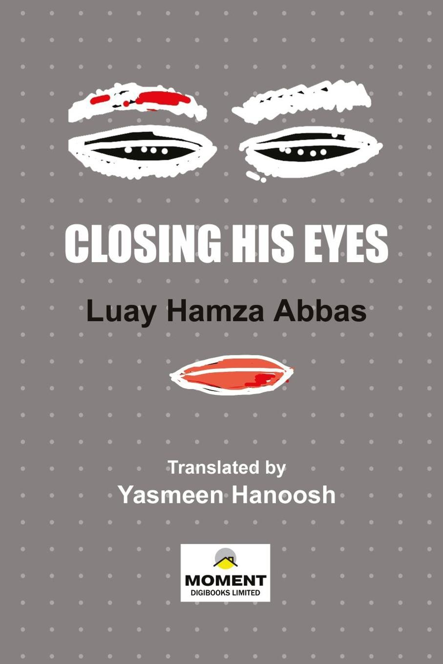 Luay Hamza Abbas Closing His Eyes gang of four gang of four entertainment