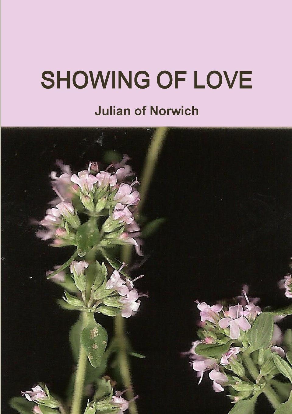 Julian of Norwich SHOWING OF LOVE ryan d all we shall know