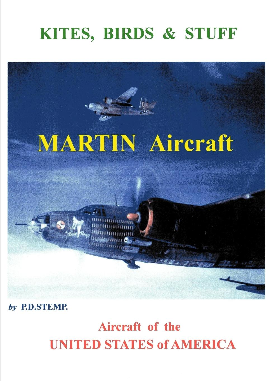 P. D. Stemp Kites, Birds . Stuff - Aircraft of the U.S.A. - Martin Aircraft. чехол для диванов belmarti набор чехлов для дивана и кресел рустика