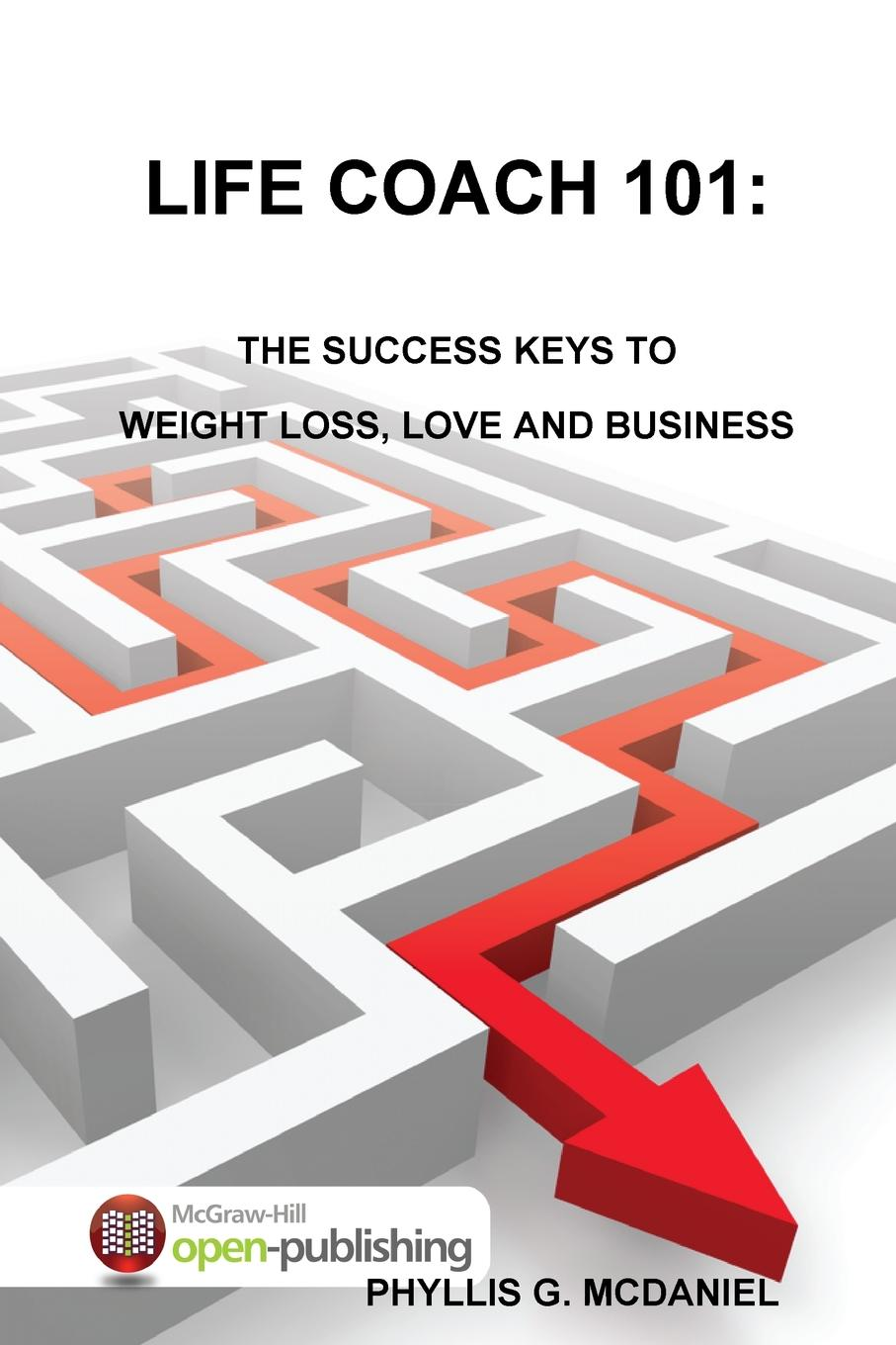Phyllis G. McDaniel Life Coach 101. The Success Keys to Weight Loss, Love and Business nix g the keys to the kingdom book five lady friday