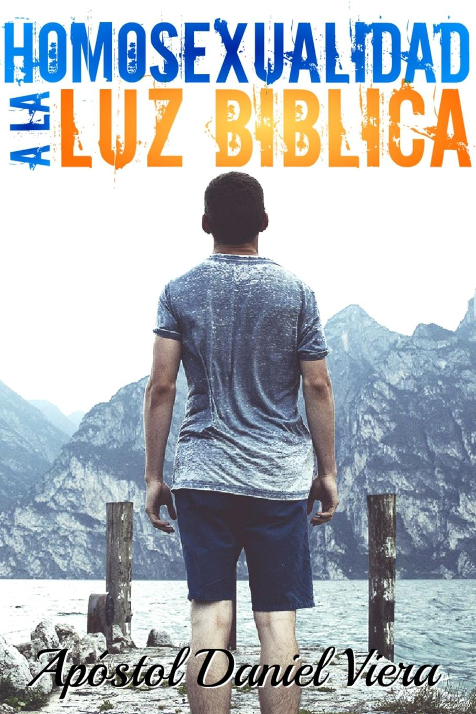 Daniel Viera Homosexualidad a la Luz Biblica цены