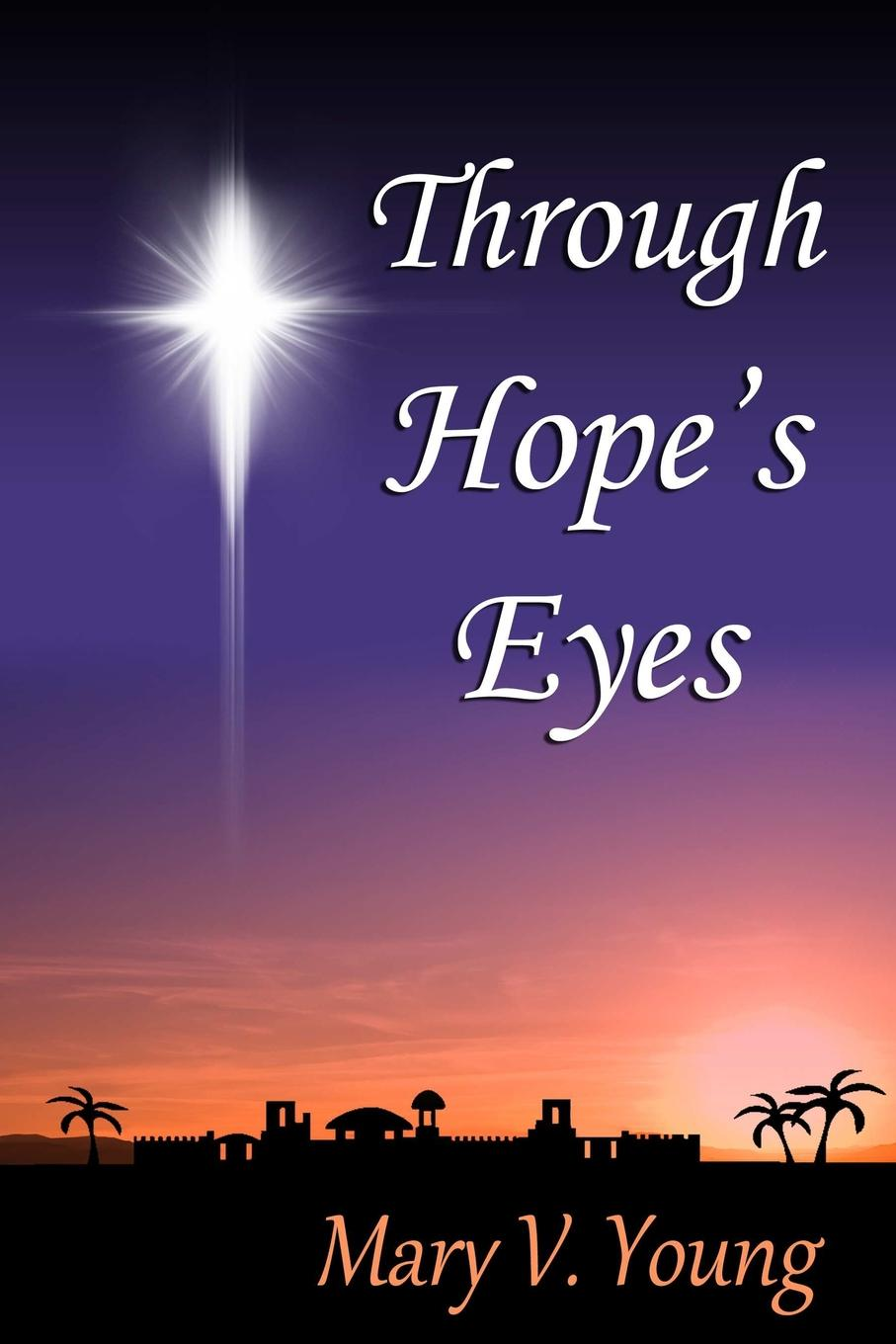 Mary V. Young Through Hope.s Eyes russell young a living witness to god s precious miracles
