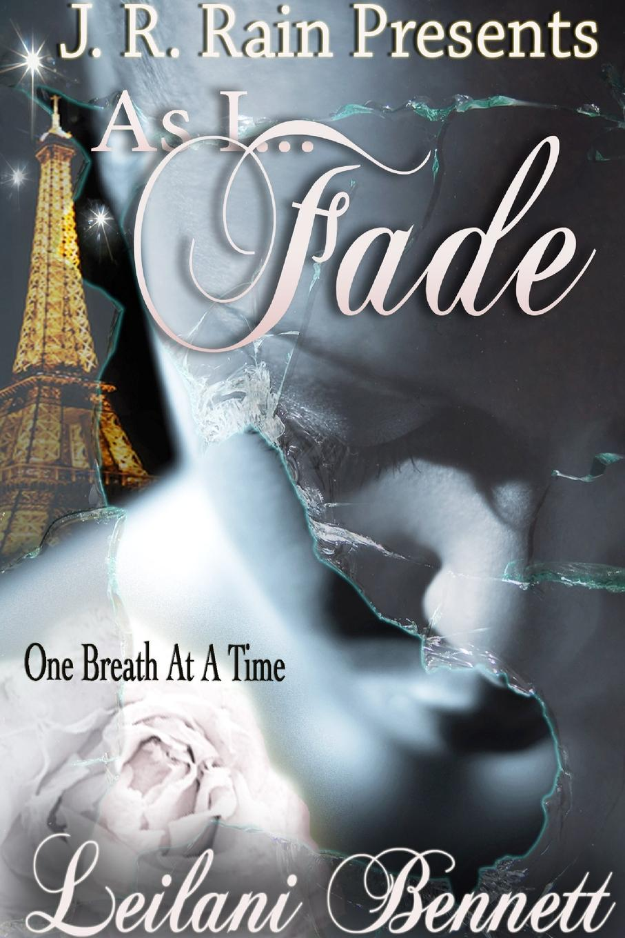 Leilani Bennett As I Fade (One Breath at a Time. Book 1)