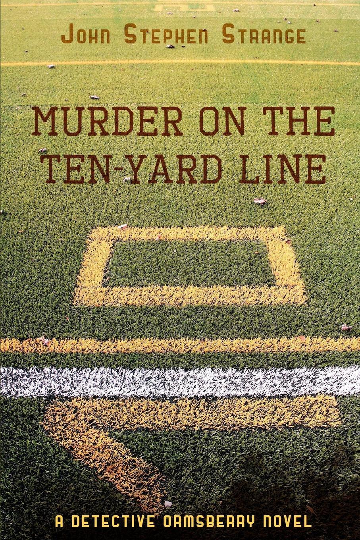 John Stephen Strange Murder on the Ten-Yard Line the yard