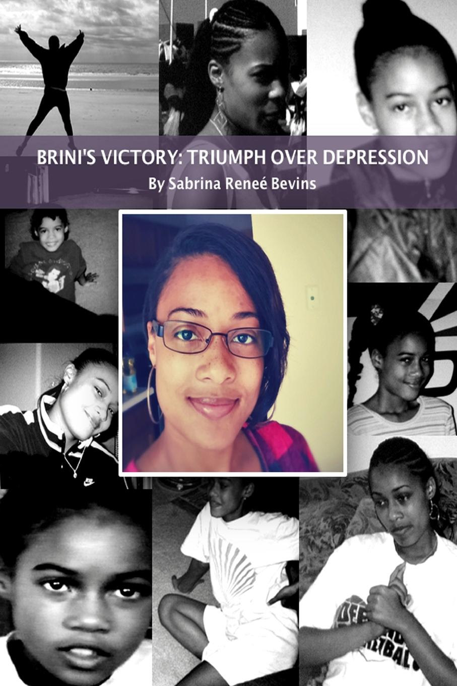 Sabrina Reneé Bevins Brini.s Victory. Triumph Over Depression max lerner wrestling with the angel a memoir of my triumph over illness