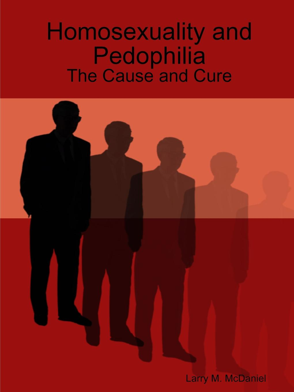 Фото - Larry M. McDaniel Homosexuality and Pedophilia. The Cause and Cure agent based snort in distributed environment
