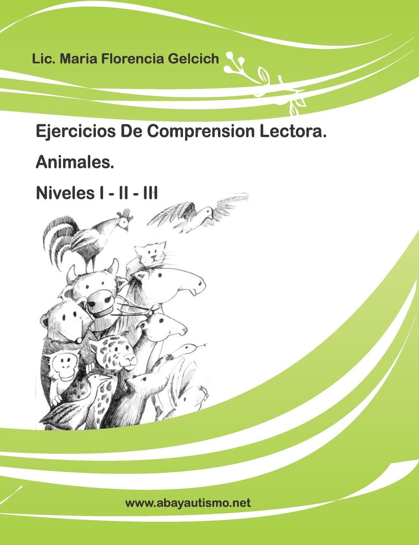 Florencia Gelcich Ejercicios de Comprension Lectora. Animales. цена