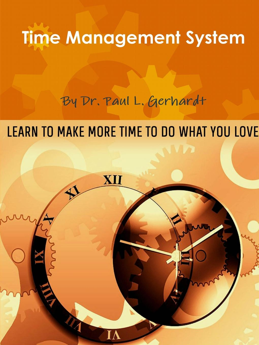 PhD. Paul Gerhardt Time Management System the pomodoro technique the life changing time management system