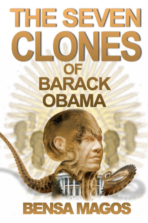 Bensa Magos The Seven Clones of Barack Obama barack obama