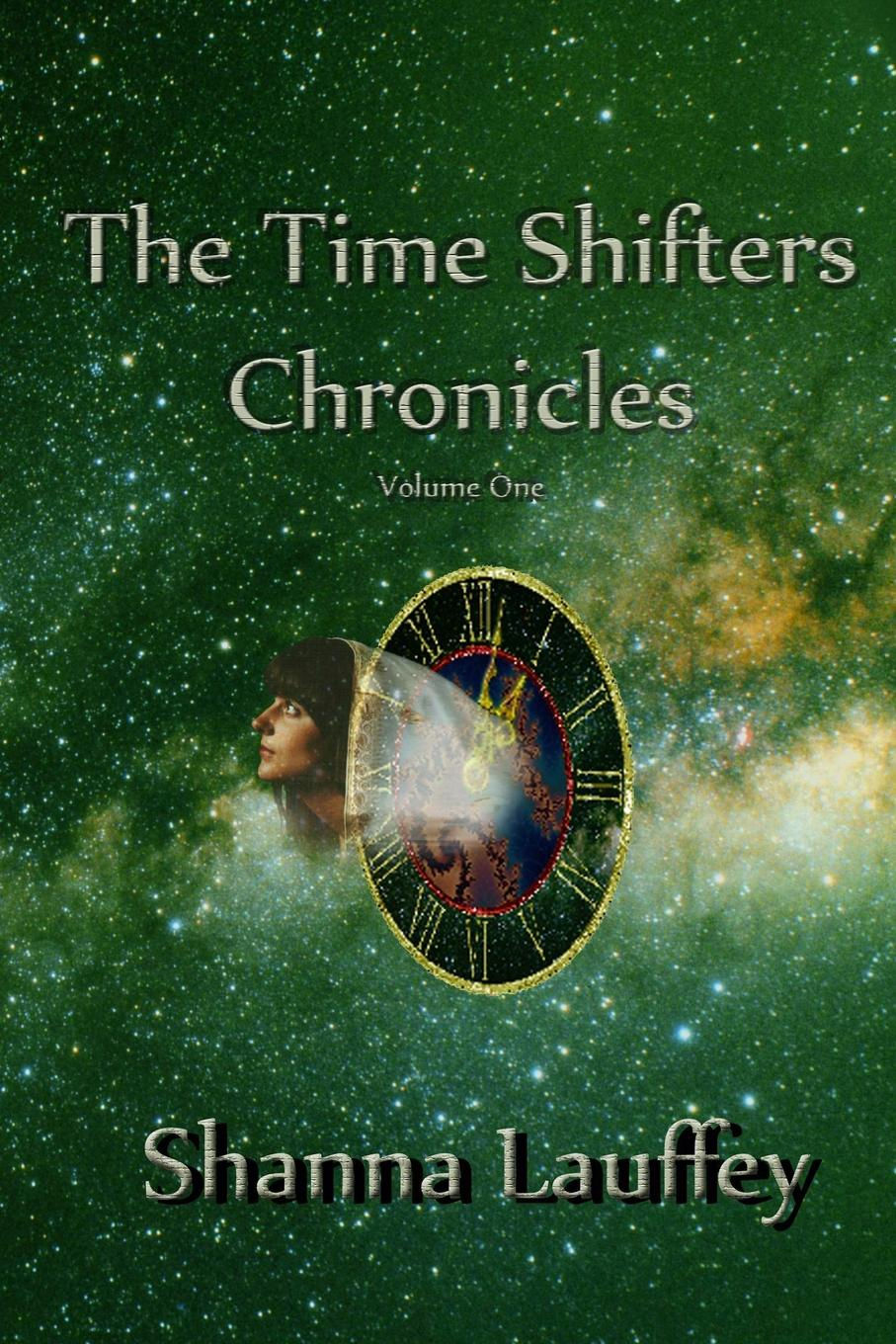 Shanna Lauffey The Time Shifters Chronicles Volume One archer j only time will tell volume one the clifton chronicles