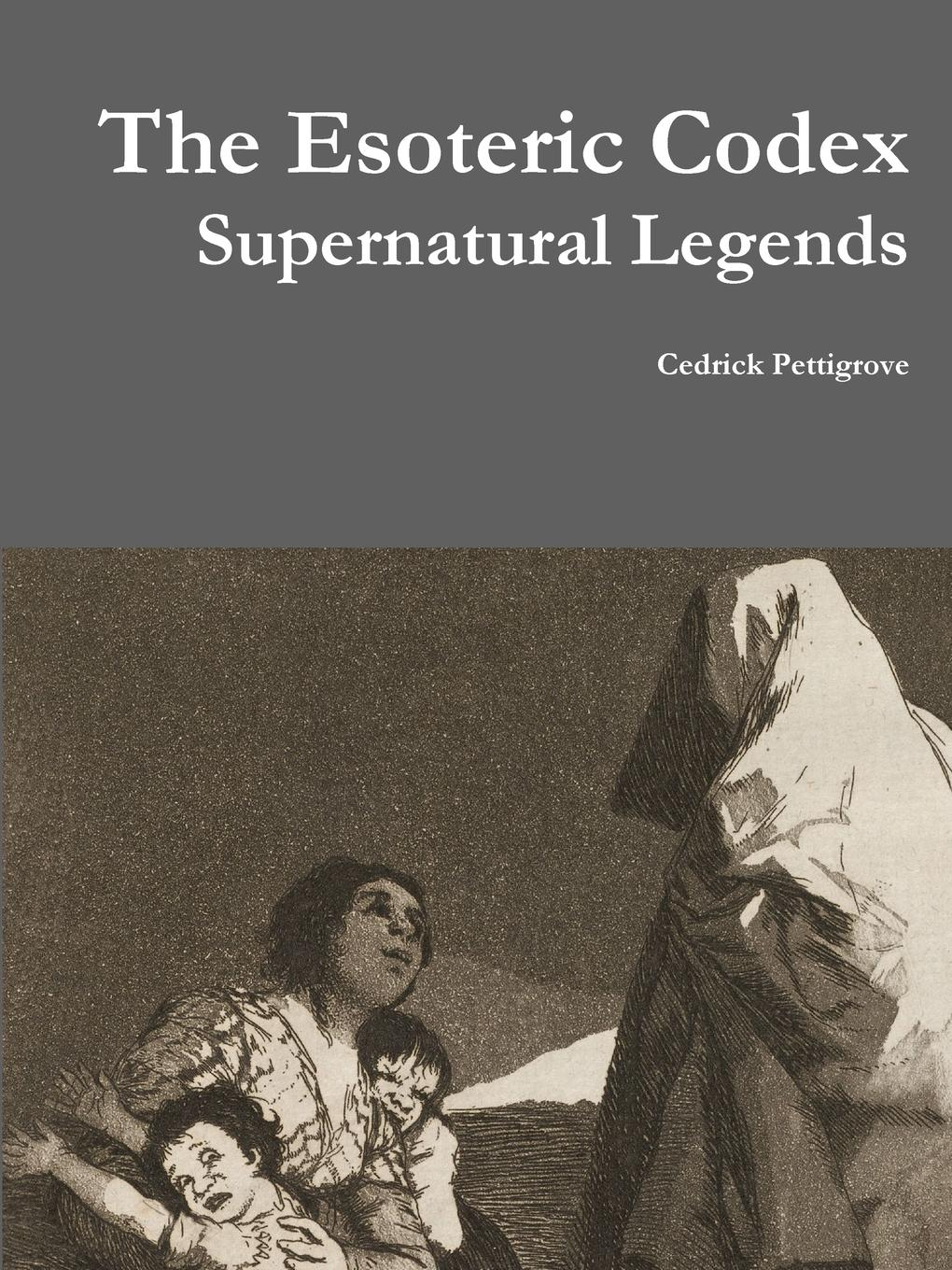 Фото - Cedrick Pettigrove The Esoteric Codex. Supernatural Legends смоки робинсон the miracles soul legends smokey robinson